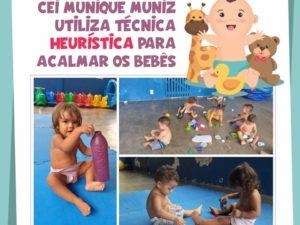 CEI Munique Muniz utiliza técnica heurística para acalmar bebês.