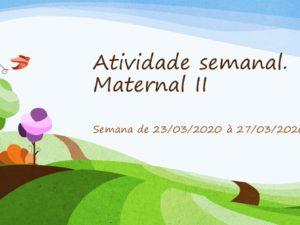 Atividade Semanal – Maternal II