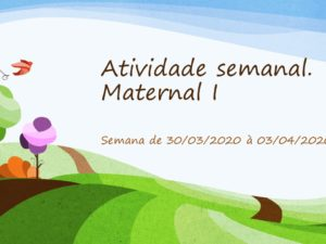 Atividade Semanal – Maternal I